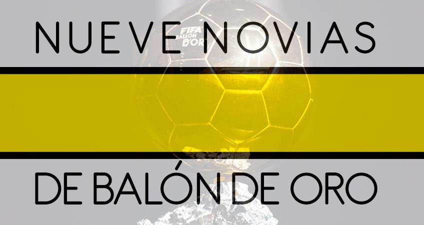 NUEVE NOVIAS DE BALÓN DE ORO